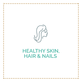 Healthy Skin, Hair & Nails