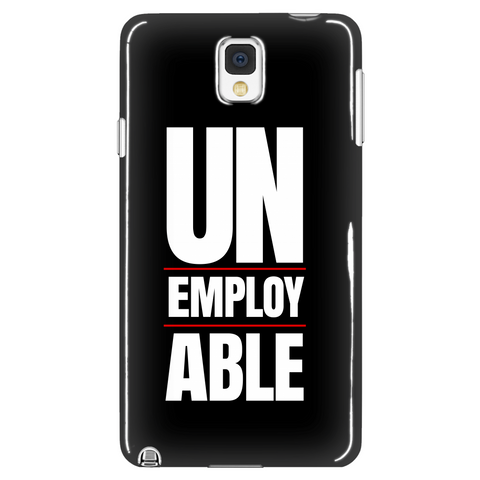Unemployable Phone Case