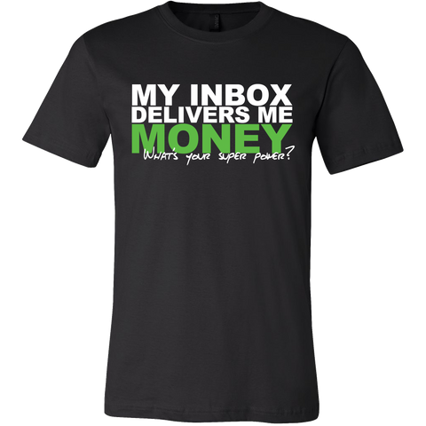 My Inbox Delivers Money, What's Your Super Power?