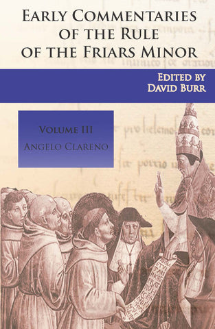 Early Commentaries on the Rule of the Friars Minor - Angelo Clareno Volume 3