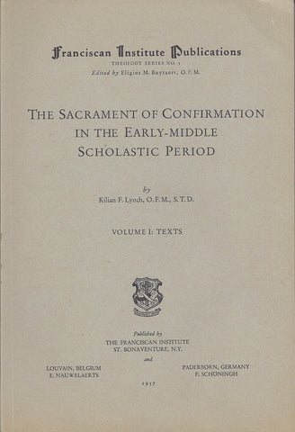 The Sacrament of Confirmation in the Early - Middle Scholasit Period