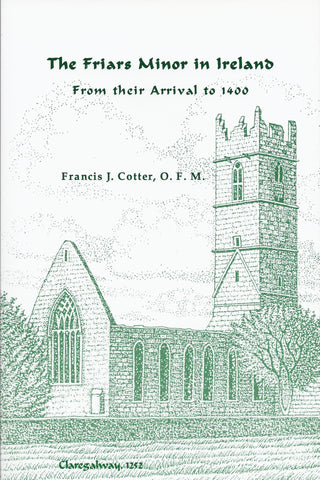 The Friars Minor in Ireland From Their Arrival to 1400