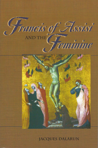 Francis of Assisi and the Feminine