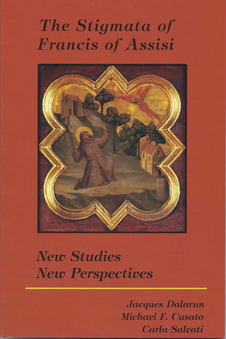 The Stigmata of Francis of Assisi:  New Studies, New Perspectives