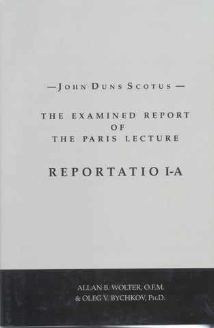 John Duns Scotus: The Examined Report of the Paris Lecture: Reportatio 1-A, Volume II
