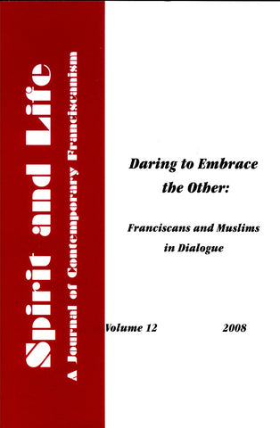 Daring to Embrace the Other:  Franciscans and Muslims in Dialogue
