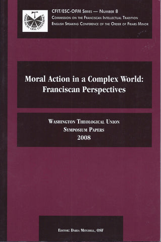 Moral Action in a Complex World: Franciscan Perspectives