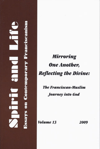 Mirroring One Another, Reflecting the Divine:  The Franciscan-Muslim Journey into God