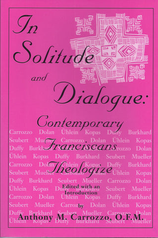 In Solitude and Dialogue: Contemproary Franciscan Theologize