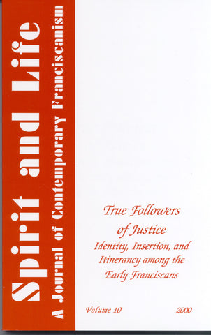 True Followers of Justice: Identity, Insertion, and Itinerancy among the Early Franciscans