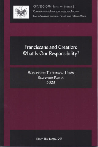 Franciscans and Creation: What is Our Responsibility?