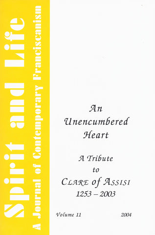 An Unencumbered Heart:	A Tribute to Clare of Assisi 1253-2003