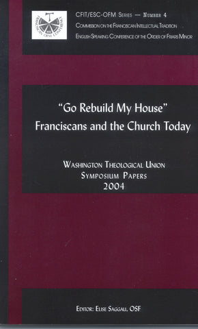 Go Rebuild My House?: Franciscans and the Church Today
