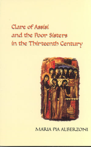 Clare and the Poor Sisters in the Thirteenth Century