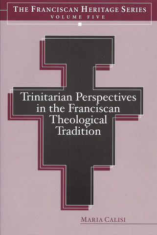 Trinitarian Perspectives in the Franciscan Theological Tradition