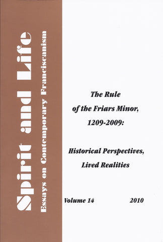 Rule of the Friars Minor 1209-2009: Historical Perspectives, Lived Realities