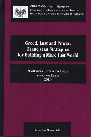 Greed, Lust and Power: Franciscan Strategies for Building a More Just World