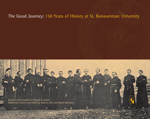 The Good Journey - 150 Years of History at St. Bonaventure University
