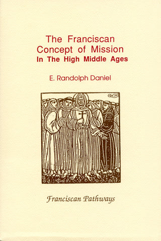 The Franciscan concept of Mission in the High Middle Ages