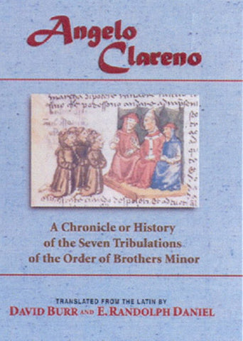 Angelo Clareno: A Chronicle or History of the Seven Tribulations of the Order of Brothers Minor