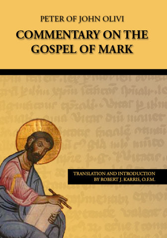 Peter of John Olivi: Commentary on the Gospel of Mark