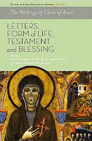 The Writings of Clare of Assisi: Letters, Form of Life, Testament and Blessing - Softcover