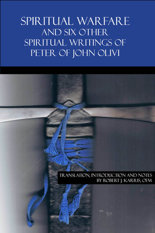 Spiritual Warfare and Other Spiritual Writings of Peter of John Olivi