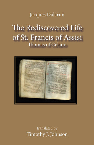 The Rediscovered Life of St. Francis of Assisi