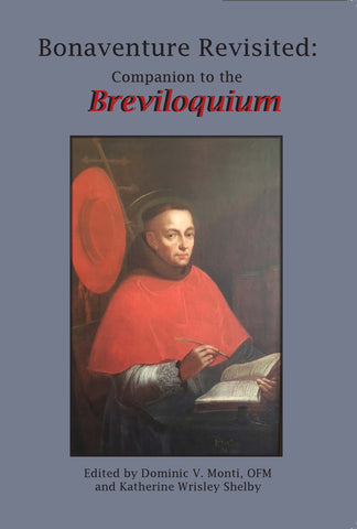 Bonaventure Revisited:  Compaion to the Breviloquium