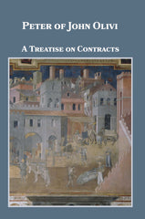 A Treatise on Contracts - Peter of John Olivi