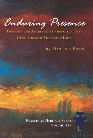 Enduring Presence: Diversity and Authenticity Among the First Generations of Franciscan Laity