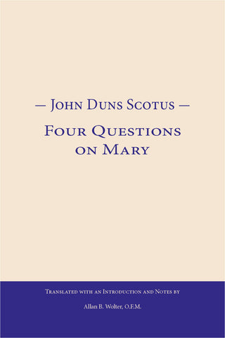 John Duns Scotus - Four Questions on Mary