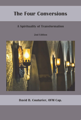 The Four Conversions:  A Spirituality of Transformation