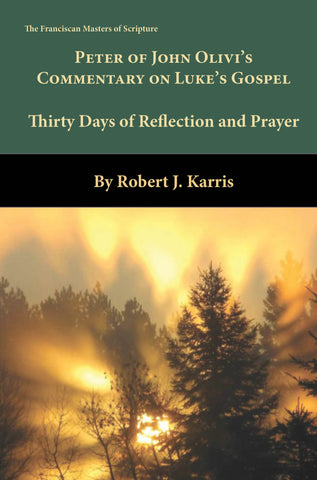30 Days with the Gospel of Luke: Reflections & Meditations based on the Commentary of St. Bonaventure