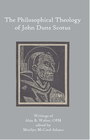 The Philosophical Theology of John Duns Scotus