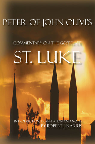 Peter of John Olivi's Commentary on the Gospel of St. Luke