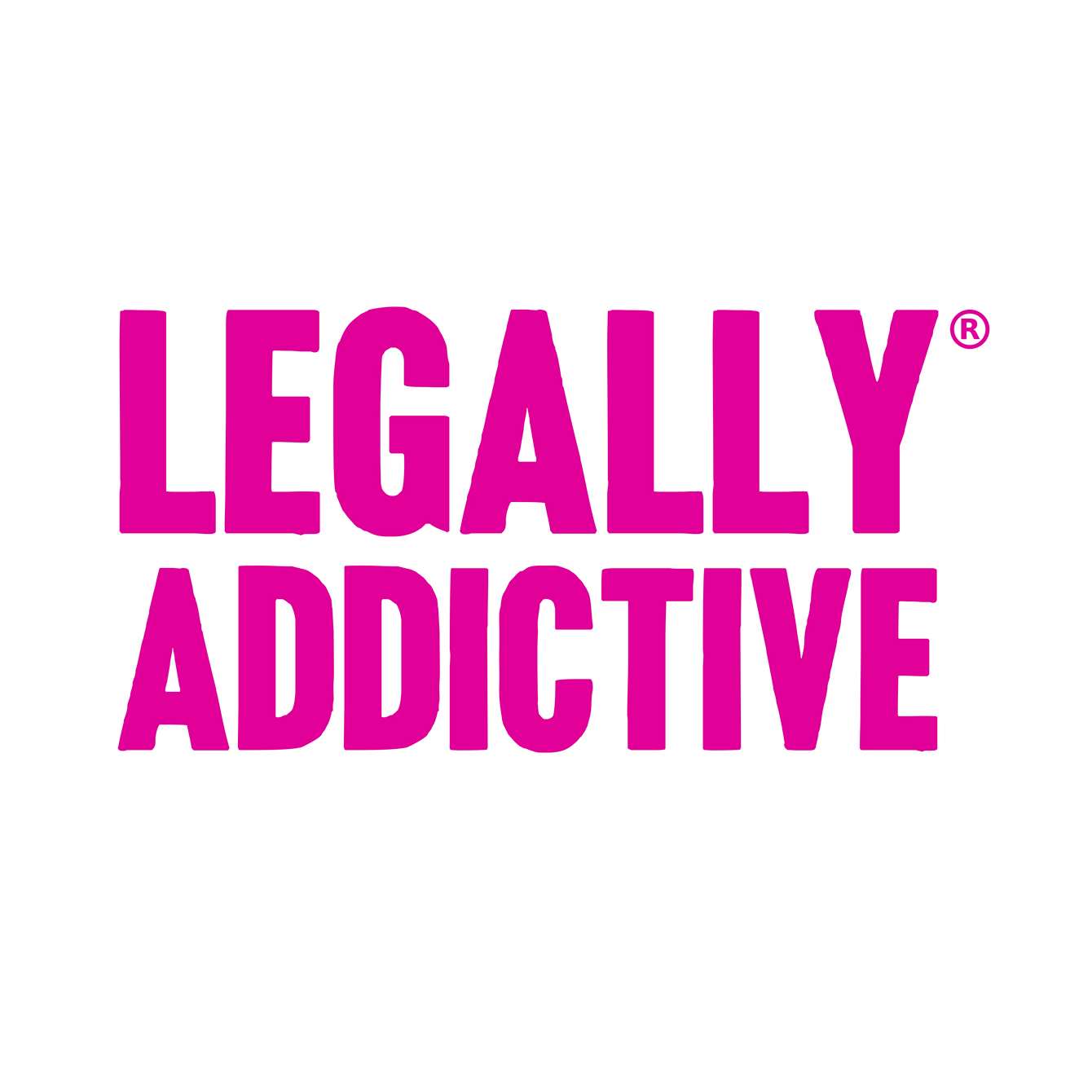 Legally Addictive