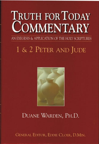 1 & 2 Peter and Jude (Truth for Today Commentary) [Hardcover] by Duane Warden, PH.D.