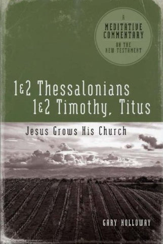 1 & 2 Thessalonians, 1 & 2 Timothy, Titus [Paperback] by Gary Holloway