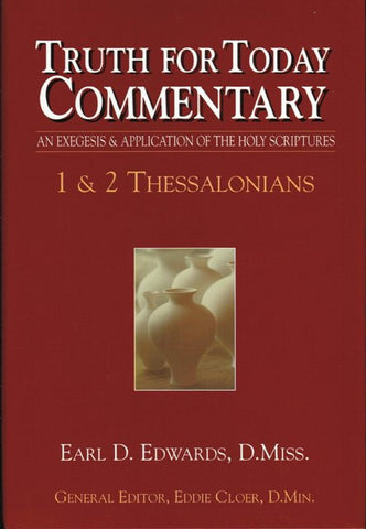 1 & 2 Thessalonians (Truth for Today Commentary) [Hardcover] by Earl D. Edwards