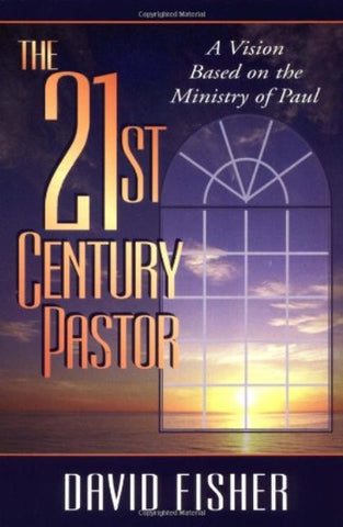 21st Century Pastor [Paperback] by David C. Fisher