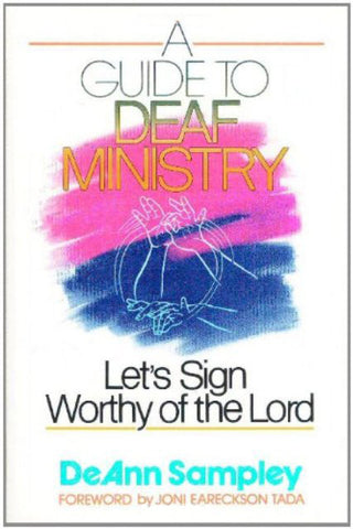 A Guide to Deaf Ministry [Paperback] by DeAnn Sampley