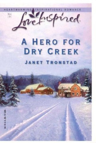 A Hero for Dry Creek [Paperback]  by Janet Tronstad