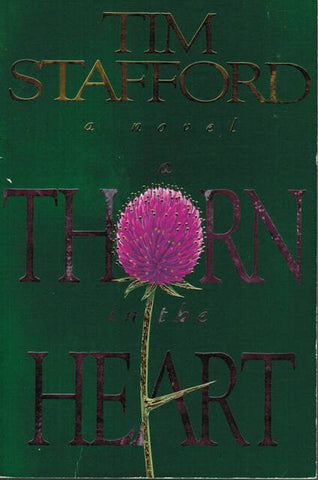 A Thorn in the Heart [Paperback] by Tim Stafford
