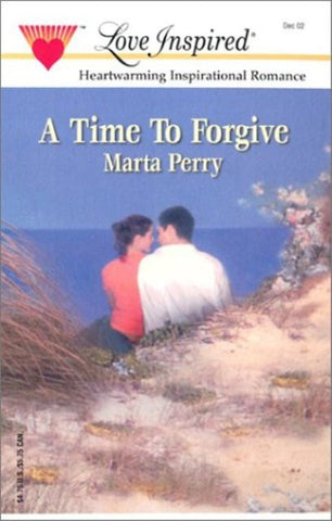 A Time to Forgive [Paperback] by Marta Perry