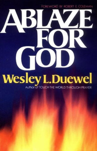 Ablaze for God [Paperback] by Wesley L. Duewel