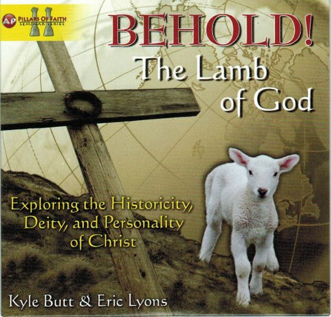 BEHOLD! The Lamb of God [DVD] Hosted by Kyle Butt & Eric Lyons
