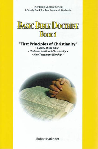 Basic Bible Doctrine - Part 1 - First Principles of Christianity [Paperback] Robert Harkrider