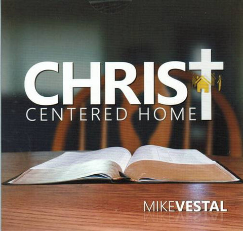 Christ Centered Home [DVD] Hosted by Mike Vestal