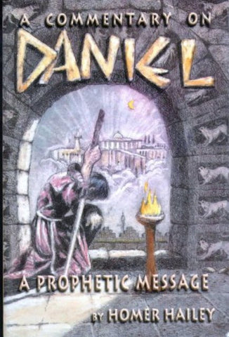 A Commentary on Daniel - A Prophetic Message [Paperback] Homer Hailey